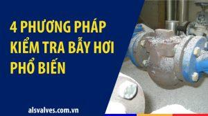 4-phuong-phap-kiem-tra-bay-hoi-pho-bien